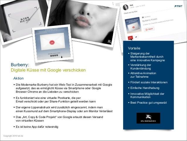 Copyright 2013 twt.de Burberry: Digitale Küsse mit Google verschicken Aktion  Die Modemarke Burberry hat ein Web-Tool in ...