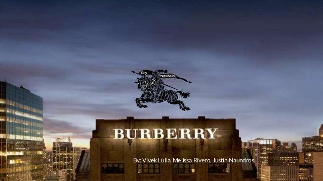 Burberry in 2014 By: Vivek Lulla, Melissa Rivero, Justin Naundros
