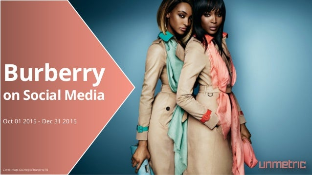 Burberry on Social Media Oct 01 2015 - Dec 31 2015 Cover Image Courtesy of Burberry FB