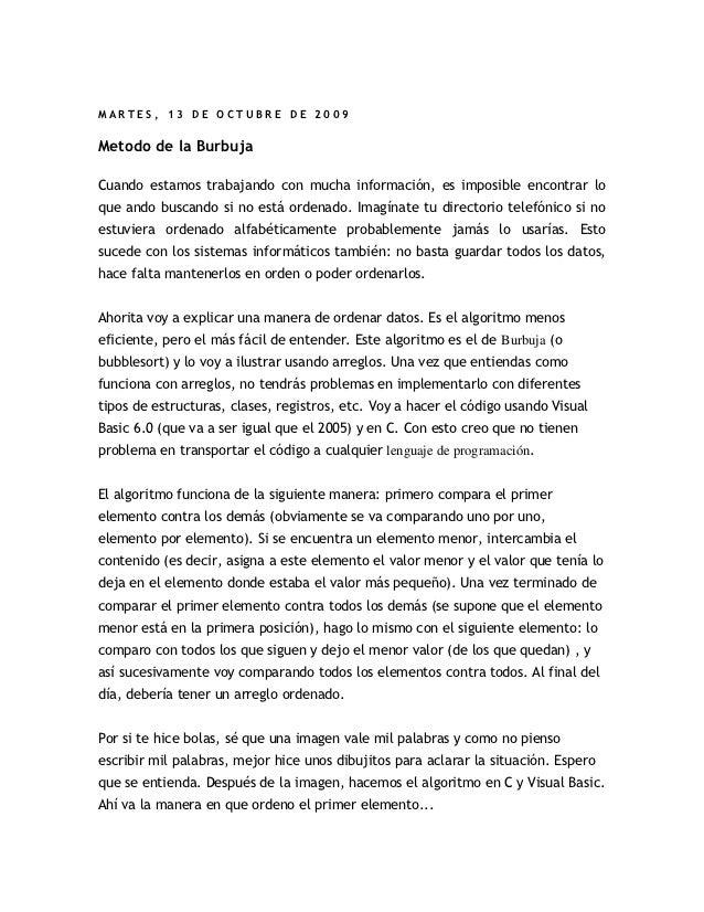 MARTES, 13 DE OCTUBRE DE 2009Metodo de la BurbujaCuando estamos trabajando con mucha información, es imposible encontrar l...