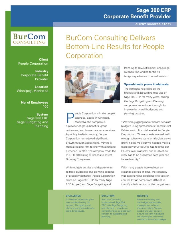 Sage 300 ERP Corporate Benefit Provider C L I E N T S U C C E S S STO RY  Client People Corporation  BurCom Consulting Del...