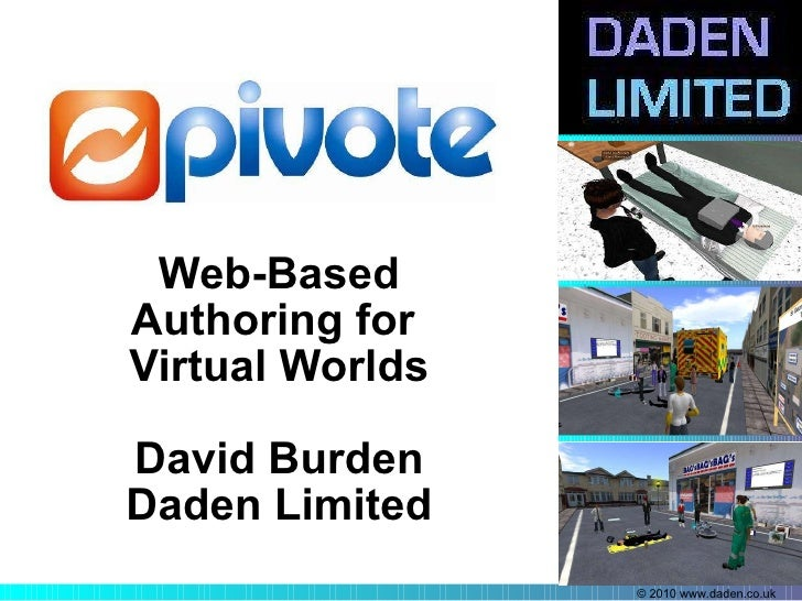 Web-Based Authoring for  Virtual Worlds David Burden Daden Limited