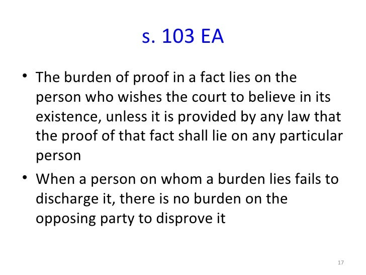 an analysis of the nature of the burden of proof in a court case Exercise 1: present a hypothetical wherein a party to the contract makes a conditional promise to perform have the condition fail, and have the party for whom it was inserted into the.