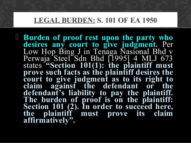 evidence law burden of proof Sonable, substantial, and probative evidence on the record con- sidered as a   the normal civil burden of proof and persuasion is applicable the implication is.