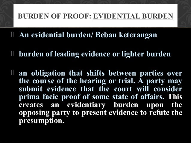evidence law burden of proof Law tutor service we've  3 page long burden and standard of proof  generally party seeking to admit the evidence has the burden of proof in accordance.