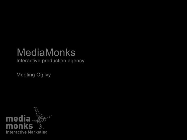 MediaMonks Interactive production agency Meeting Ogilvy
