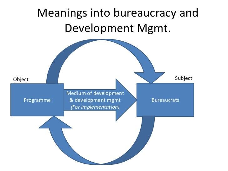 Development Management and Bureaucracy restraining and constraining …