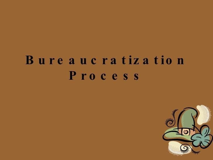 Bureaucratization Process
