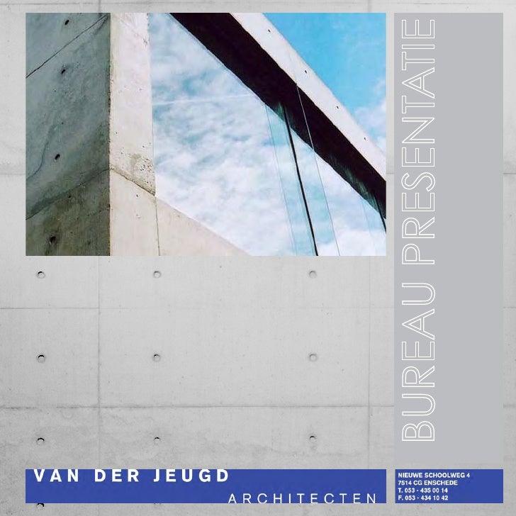 ORGANISATIE Van der Jeugd architecten is klein maar slagvaardig bureau met een breed oeuvre aan gerealiseerde kwaliteitsbo...