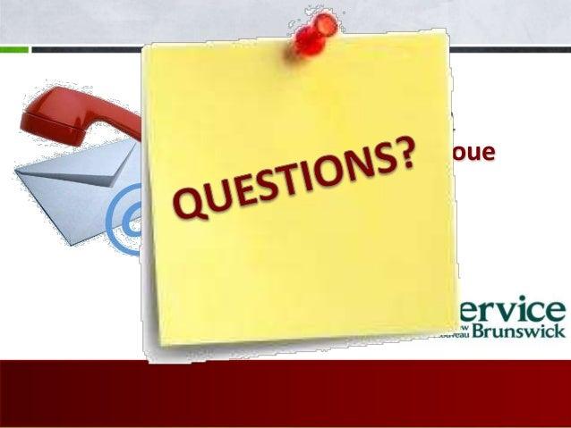 Contactez-nous: www.snb.ca/jeloue jeloue@snb.ca 1-888-762-8600