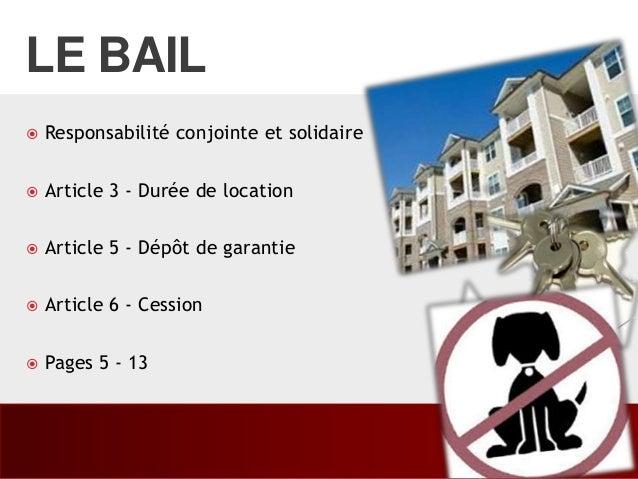 LE BAIL  Responsabilité conjointe et solidaire  Article 3 - Durée de location  Article 5 - Dépôt de garantie  Article ...
