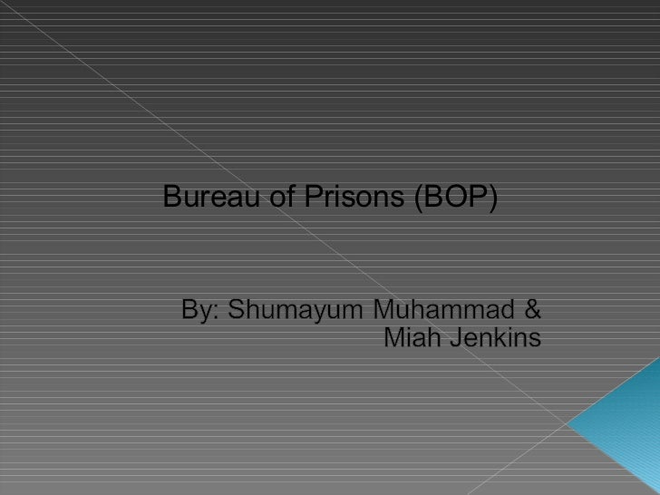 Bureau of Prisons (BOP)