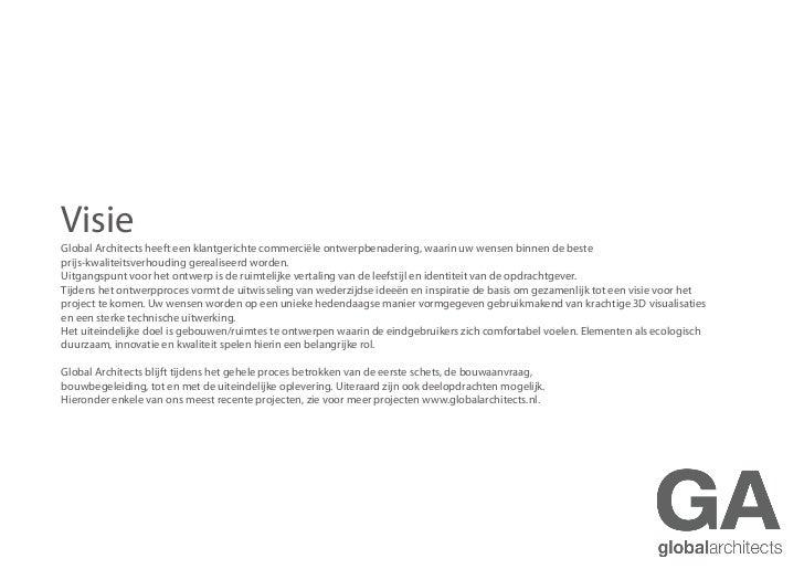 VisieGlobal Architects heeft een klantgerichte commerciële ontwerpbenadering, waarin uw wensen binnen de besteprijs-kwalit...