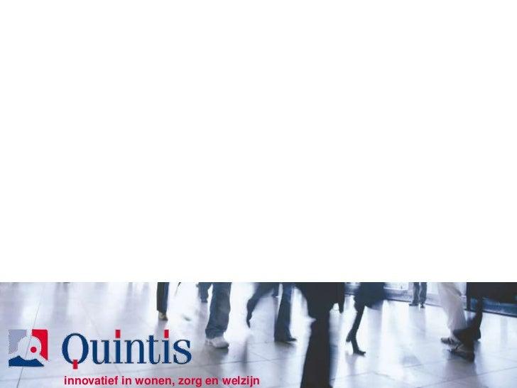 innovatief in wonen, zorg en welzijn www.quintis.nl