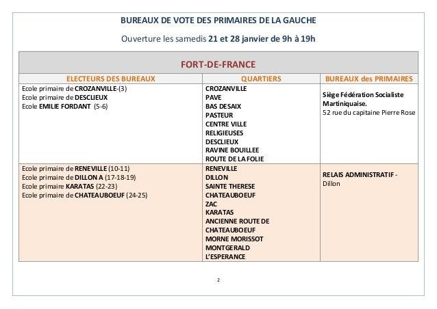 2 BUREAUX DE VOTE DES PRIMAIRES DE LA GAUCHE Ouverture les samedis 21 et 28 janvier de 9h à 19h FORT-DE-FRANCE ELECTEURS D...