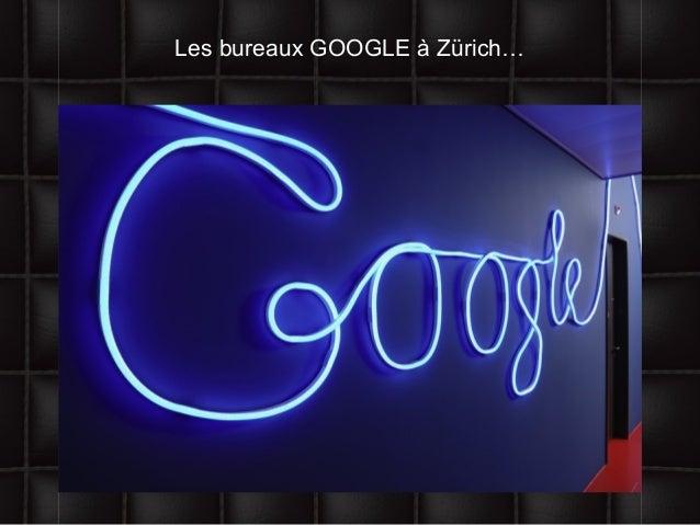 Les bureaux GOOGLE à Zürich…