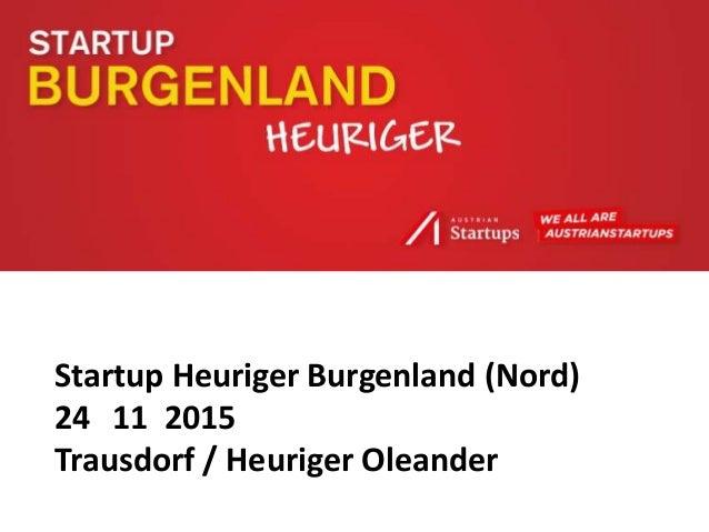 Startup Heuriger Burgenland (Nord) 24 11 2015 Trausdorf / Heuriger Oleander