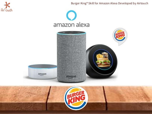 Burger King� Skill for Amazon Alexa Developed by Airtouch
