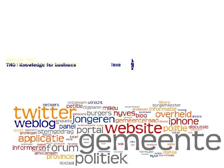 Mijke Slot, TNO 14 oktober 2010, Burger Bewust Congres eParticipatie 2010;  Monitor & Dashboard Betrokkenheid in kaart bre...