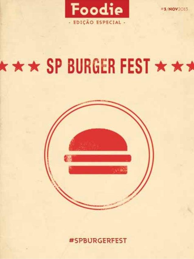 Índice  Um festival com os MELHORES HaMbúRguERES  Edição Especial SP Burger Fest  24 26 28 30 32 34 36 38 40 42 44 46 48 5...