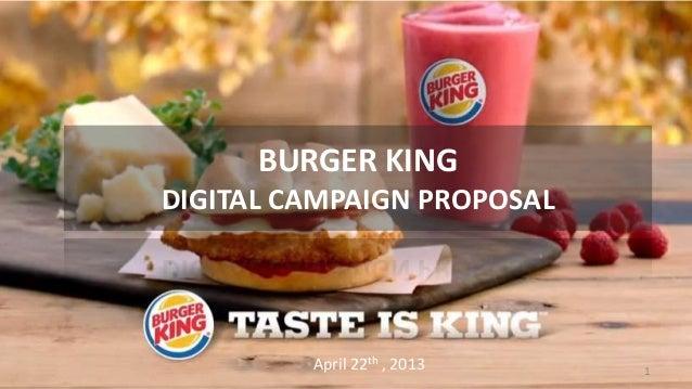 BURGER KING DIGITAL CAMPAIGN PROPOSAL  April 22th , 2013  1