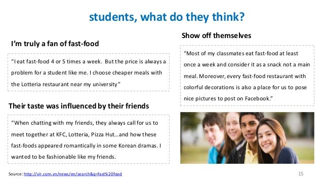 """students, what do they think? I'm truly a fan of fast-food  Show off themselves """"Most of my classmates eat fast-food at le..."""