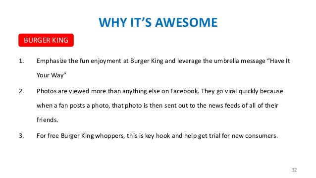 """WHY IT'S AWESOME BURGER KING 1.  Emphasize the fun enjoyment at Burger King and leverage the umbrella message """"Have It You..."""