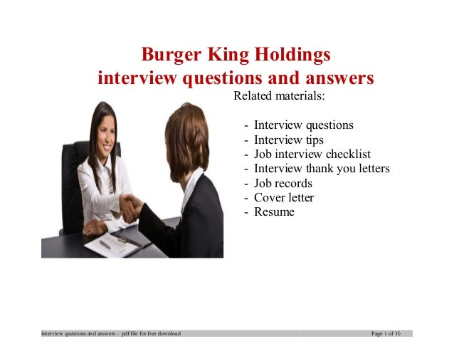 Burger King Holdings interview questions and answers Related materials: - Interview questions - Interview tips - Job inter...