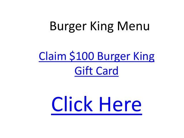 Burger King MenuClaim $100 Burger King       Gift Card  Click Here