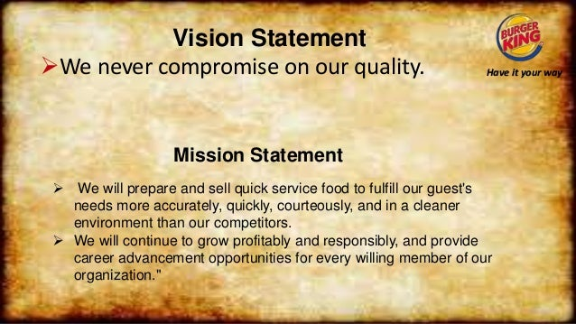 mission statement analysis burger king What is the kfc vision statement a:  subway, mcdonald's, and burger king  every reason why a company exists must be conveyed in its mission statement,.