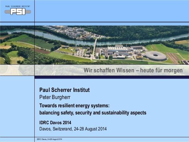 Wir schaffen Wissen – heute für morgen  Paul Scherrer Institut  Peter Burgherr  Towards resilient energy systems:  balanci...