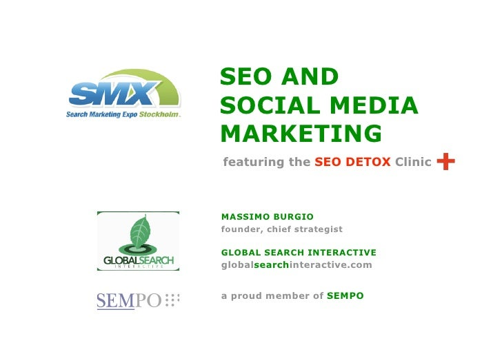 SEO AND SOCIAL MEDIA MARKETING featuring the SEO DETOX Clinic    MASSIMO BURGIO founder, chief strategist  GLOBAL SEARCH I...