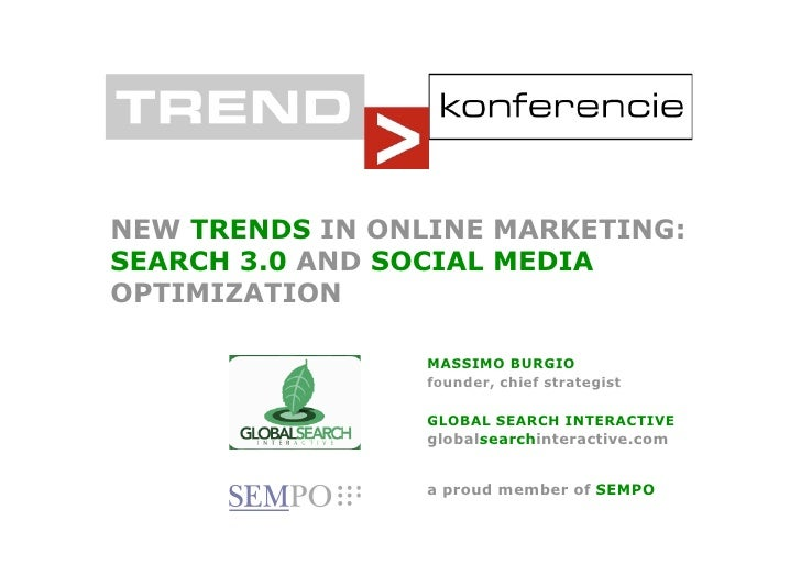 NEW TRENDS IN ONLINE MARKETING: SEARCH 3.0 AND SOCIAL MEDIA OPTIMIZATION                   MASSIMO BURGIO                 ...
