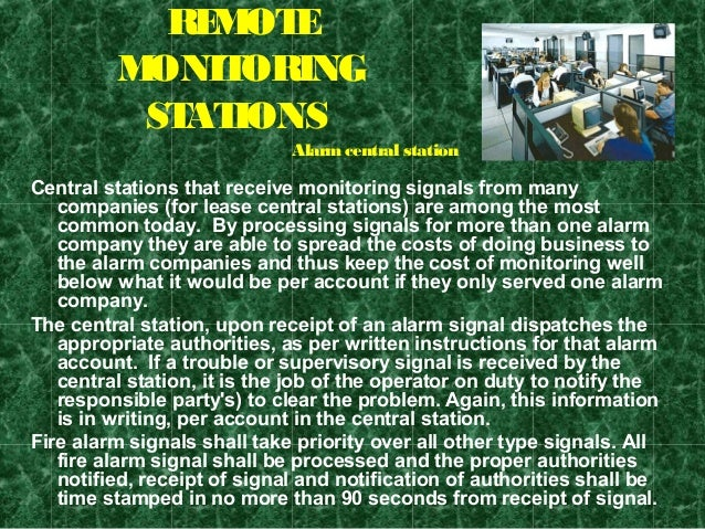 REMOTE MONITORING STATIONS Central stations that receive monitoring signals from many companies (for lease central station...