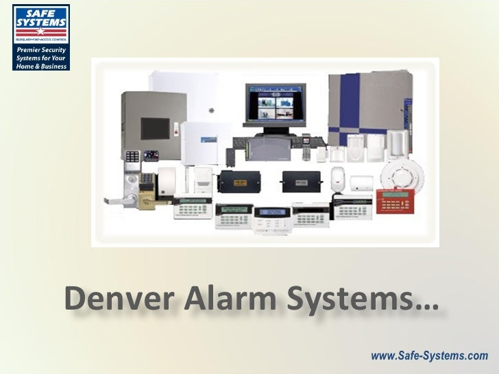 www.Safe-Systems.com Denver Alarm Systems…