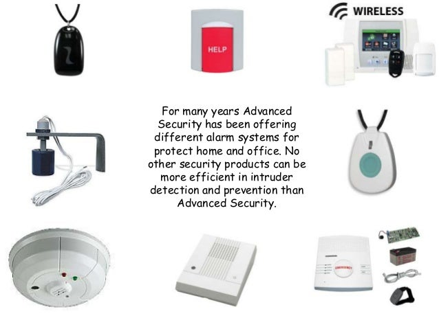 3. For Many Years Advanced Security Has Been Offering Different Alarm  Systems For Protect Home And Office.