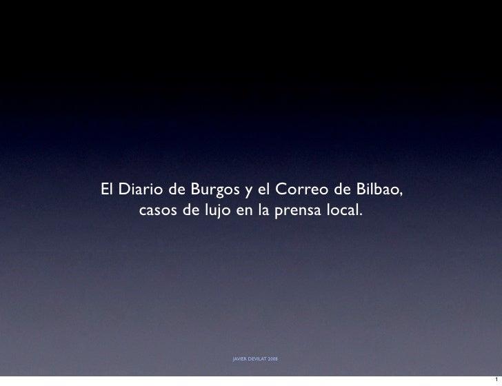 El Diario de Burgos y el Correo de Bilbao,      casos de lujo en la prensa local.                       JAVIER DEVILAT 200...