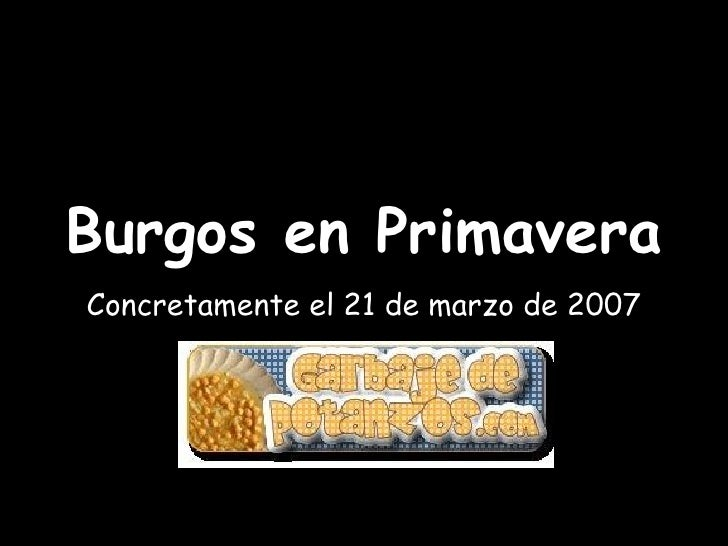 Burgos en Primavera Concretamente el 21 de marzo de 2007