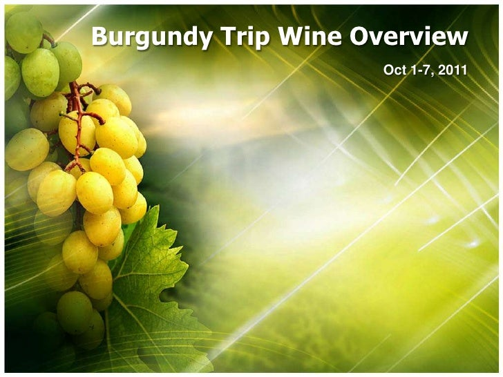Burgundy Trip Wine Overview<br />Oct 1-7, 2011<br />