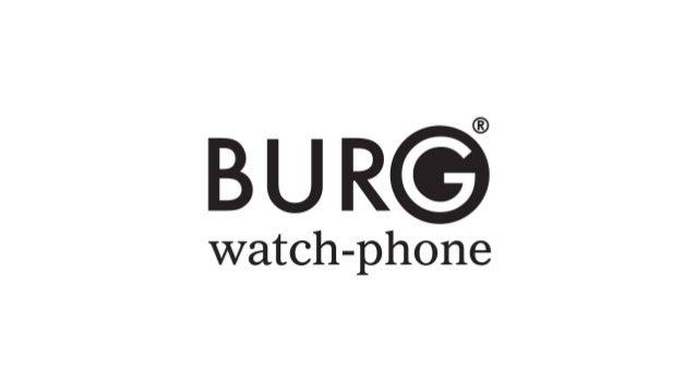 Burg watch phone
