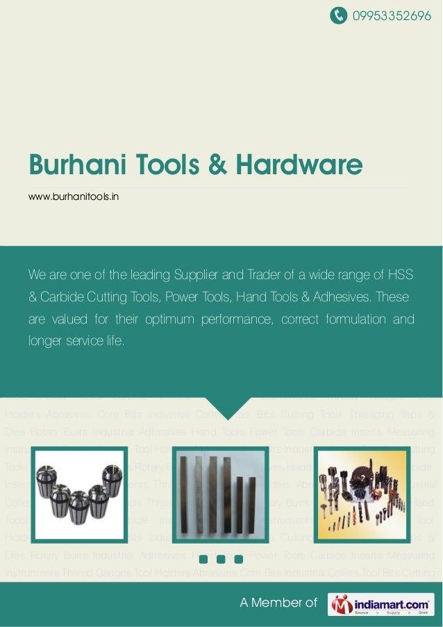 09953352696A Member ofBurhani Tools & Hardwarewww.burhanitools.inIndustrial Collets Tool Bits Cutting Tools Threading Taps...