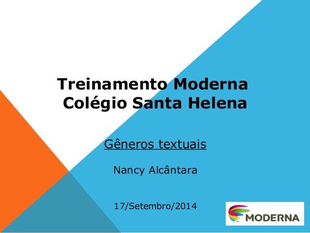 Treinamento Moderna  Colégio Santa Helena  Gêneros textuais  Nancy Alcântara  17/Setembro/2014