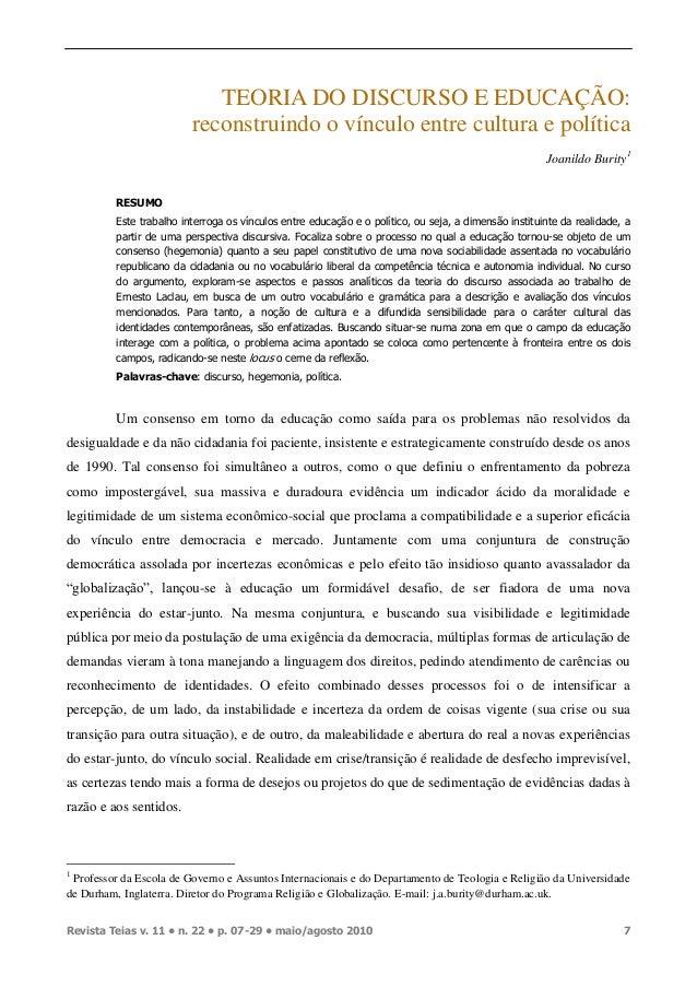 Revista Teias v. 11 • n. 22 • p. 07-29 • maio/agosto 2010 7 TEORIA DO DISCURSO E EDUCAÇÃO: reconstruindo o vínculo entre c...