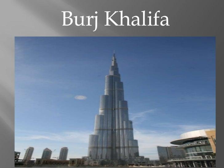<ul><li>Burj Khalifa  </li></ul>
