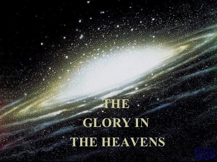 THE  GLORY IN  THE HEAVENS