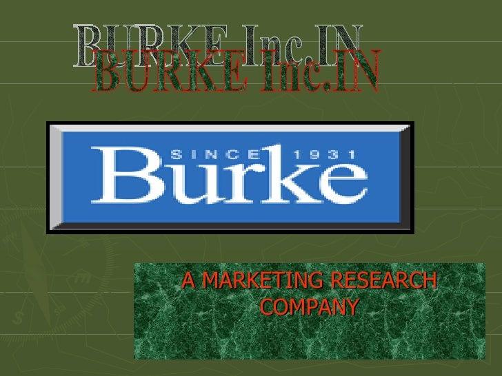 A MARKETING RESEARCH COMPANY BURKE Inc.IN
