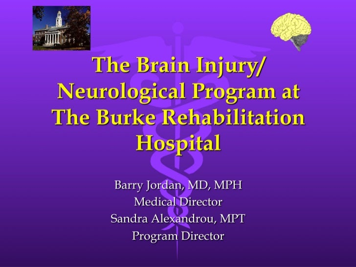 The Brain Injury / Neurological Program at The Burke Rehabilitation Hospital