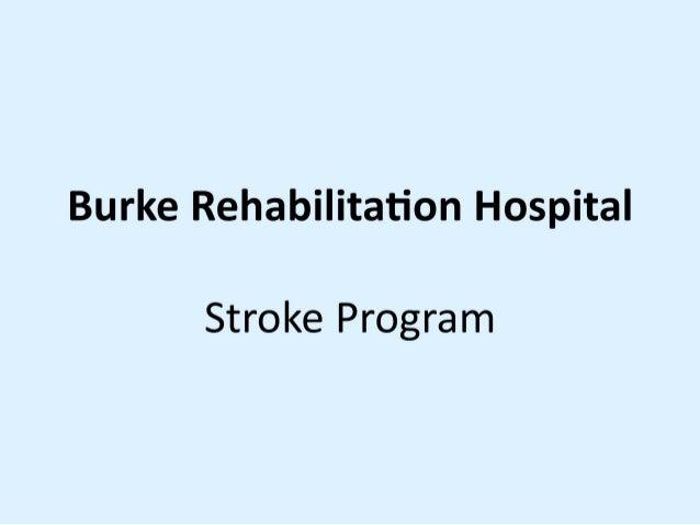 The Stroke Recovery Program at The Burke Rehabilitation Hospital