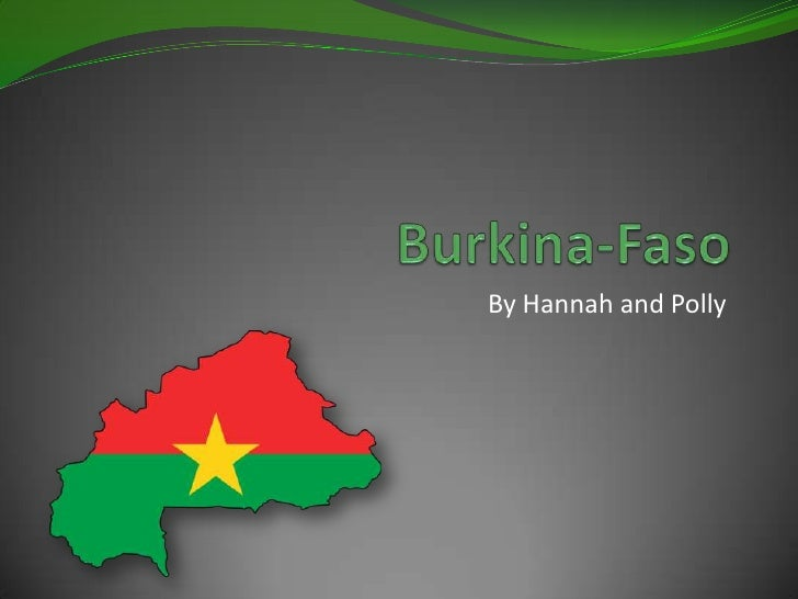 Burkina-Faso<br />By Hannah and Polly<br />
