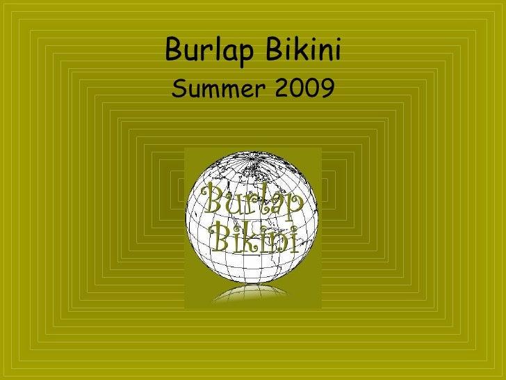 Burlap Bikini Summer 2009